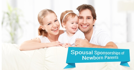 Spousal Sponsorships of Newborn Parents